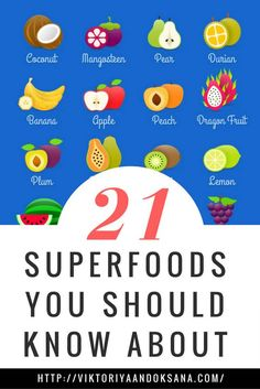 21 superfoods you should know about and how they can help you lose weight, stay healthy, strengthen immunity, boost brain power, improve digestion and more!