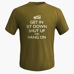 Land Rover Get In, Sit Down, Shut Up & Hang On T-Shirt | eBay  #landroverfun #landroverflatirons  #tshirt_fun