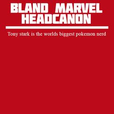 Well, now people can stop picking on me now, because i'm like tony mother f'n stark