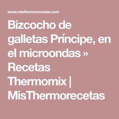 Bizcocho de galletas Príncipe, en el microondas » Recetas Thermomix | MisThermorecetas