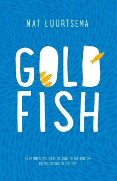 Goldfish is a novel about how the heck we're supposed to pick ourselves up after failure.