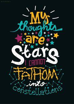 mis pensamientos son estrellas con las que no puedo formar constelaciones...Bajo la misma estrella <3