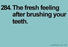 love clean teeth, they feel so good!!!