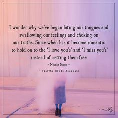 It is that we wonder since when we began biting our tongues and swallowing our feelings, I Wonder Why We've Began Biting Our Tongues Thought Cloud, Intelligence Is Sexy, Love Spell Caster, Actions Speak Louder, Love Spells, Psychology Facts, Love You, My Love, Psychopath