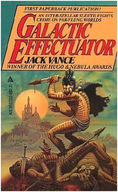 Galactic Effectuator - Jack Vance, cover by David Mattingly Fantasy Movies, Fantasy Books, Sci Fi Fantasy, Fantasy Book Covers, Book Cover Art, Book Art, Science Fiction Books, Pulp Fiction, Classic Sci Fi Books