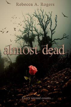 Almost Dead by Rebecca A. Rogers | Publication Date: June 2013