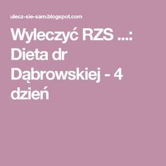 Wyleczyć RZS ...: Dieta dr Dąbrowskiej - 4 dzień Nutella, Blog, Art, Diet, Art Background, Blogging, Kunst, Art Education