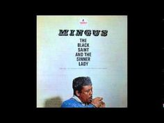 Charles Mingus (track02 - 'Duet Solo Dancers' (from the 1963 LP 'The Black Saint & The Sinner Lady') ….this album..a trip of a listen!...