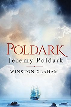 Jeremy Poldark: A Novel of Cornwall, 1790-1791 by Winston... PREVIEW Don't think these are suitable for kids.. adultery, premarital