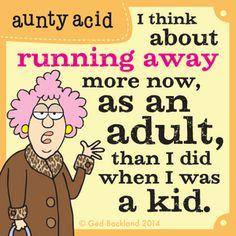 Aunty Acid Comic Strip, August 08, 2014 on GoComics.com