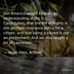 Join America taught English, an understanding of the U. Constitution, that the Bill of Rights is the ultimate insurance policy for a citizen, and that being a citizen is not an entitlement. And we also taught a bit of capitalism. Oil Jobs, Feudal System, America Quotes, Human Rights Council, Republican Presidents, Bill Of Rights, Work Quotes, Socialism, Im Trying