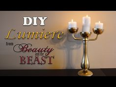 Disney DIY HOW I MADE MY OWN LUMIERE from Beauty and the Beast, - YouTube