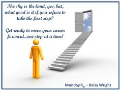 It's time to move your career forward...one step at a time!