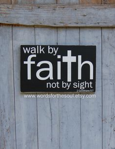2 Corinthians 5:7 - Scripture Wall Art - Wooden Signs - Bible Verse Wall Art  - Christian Wall Art - Walk By Faith Not By Sight - inspire by WordsForTheSoul on Etsy https://www.etsy.com/listing/127793430/2-corinthians-57-scripture-wall-art