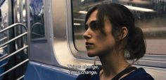 "― Begin Again (2013) ""Things change, times change."""