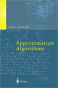 Approximation Algorithms, a book by Vijay V. Got Books, Books To Read, Physics Problems, Computer Algorithm, Writing A Book Review, Data Structures, Free Books, Books Online, Livros