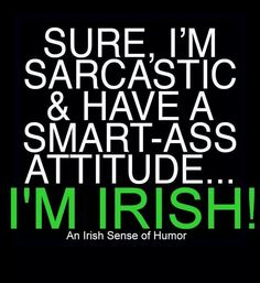 YES I AM LOUD, YES I'M SARCASTIC, AND MAY GET ON YOUR NERVES, BUT DESPITE ALL THAT I AM A GOOD PERSON, AND IF YOU HAVE SOMETHING TO SAY TO CONTRARY, KISS MY ARSE!!