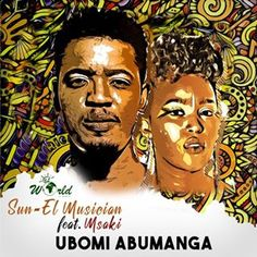 Download Sun-EL Musician Ubomi Abumanga  Sun-EL Musician – Ubomi Abumanga ft. Msaki (Full Song). Prolific producer Sun-EL Musician has released his new single, Ubomi Abumanga, a collaborative effort with in-demand vocalist Msaki. The recording was teased by EL World earlier this week and we have the full cut for you. Mp3 Music Downloads, Mp3 Song Download, Rap, Anselmo Ralph, Free Songs, South African Artists, Festival Posters, World Music, House Music