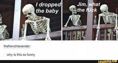 tumblr, skeleton, parents, drop, baby Funny Pins, Funny Memes, Funny Stuff, Random Stuff, Random Things, Best Of Tumblr, Pokemon, Funny Tumblr Posts, Funny Photos