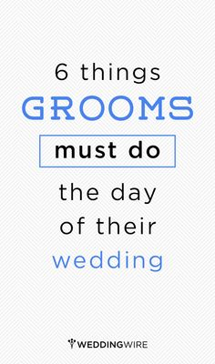 The items that should be on EVERY groom's to-do list!