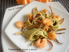 Pappardelle mare e monti-specialissimo piatto da me preparato per il contest indetto dal Molino Dallagiovanna. Impasto realizzato con le bucce di zucchine.