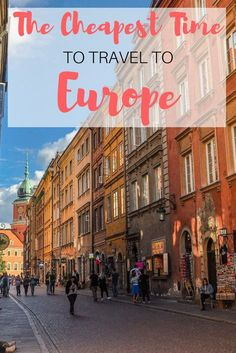 Europe can be affordable if you know when to go! Here is the cheapest time to travel to Europe so you can maximize your savings.