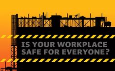 Is Your Workplace Safe for Everyone?