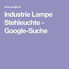 Industrie Lampe Stehleuchte - Google-Suche