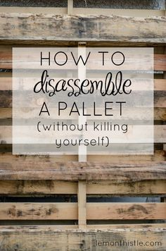 disassemble a pallet without a sawsall- tutorial to take apart a pallet How to disassemble a pallet without killing yourself! SO Helpful!How to disassemble a pallet without killing yourself! SO Helpful! Diy Craft Projects, Woodworking Projects Diy, Diy Pallet Projects, Woodworking Plans, Project Ideas, Pallet Diy Decor, Woodworking Shop, Woodworking Furniture, Pallet Decorations