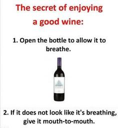 Want to know the secret to enjoying a good wine?