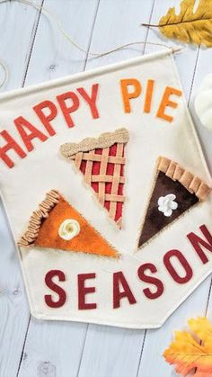 Happy Pie Season canvas and felt banner; Happy Pie Season canvas and felt banner; Autumn Crafts, Holiday Crafts, Holiday Fun, Festive, Fall Halloween, Halloween Crafts, Thanksgiving Diy, Diy Thanksgiving Decorations, Felt Decorations