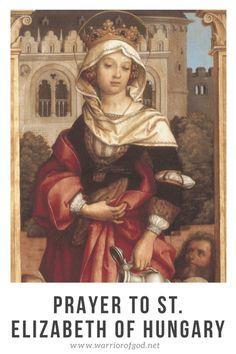Prayer to St. Elizabeth of Hungary - Warrior of God Saint Elizabeth Of Hungary, Saints And Sinners, Catholic Saints, Sacred Art, Religious Art, Communion, Heavenly, Mystic, Roots
