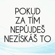 @makroklid #makroklid #citaty #rady #zivot #budoucnost #motivace #moznosti #vira #sebevedomi #zivot #uzivejsi #radost #cesta #vytrvalost #cil