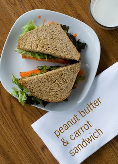 Peanut Butter and Carrot Sandwich! I have heard great thing! Peanut butter and cucumber as well....