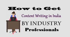 How to Get #ContentWriting in India By #Industry Professionals  #Content #Marketing #Business