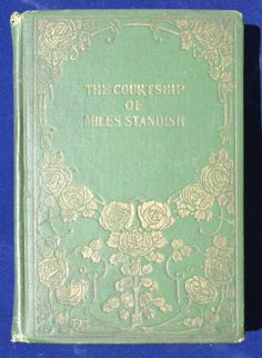 #courtshipofmilesstandish #courtship #milestandish #longfellow #vintage #vintagebook #antique #antiquebook #green