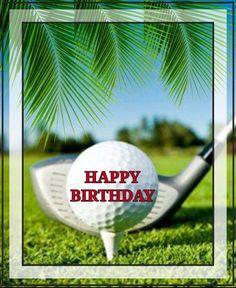 Happy Birthday Golf, Happy Birthday Greetings Friends, Happy Birthday Wishes Photos, Facebook Birthday, Birthday Wishes For Him, Birthday Blessings, Birthday Wishes Quotes, Happy Birthday Messages, Birthday Love