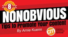 8 Nonobvious Tips to Promote Your Content http://contentmarketinginstitute.com/2015/06/tips-promote-content