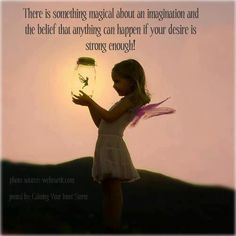imagine where you wish to be & believe you'll get there! Believe In Magic, Do You Believe, Worry Quotes, Fairy Jars, Abraham Hicks Quotes, Love Fairy, You Are Beautiful, Beautiful Fairies, Diamond Are A Girls Best Friend