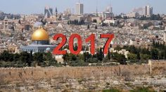 PROPHECY UPDATE: 2017 JERUSALEM AND THE COMING WAR