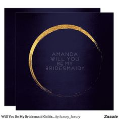 Will You Be My Bridesmaid Golden Circle Navy 13 Cm X 13 Cm Square Invitation Card