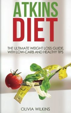 Atkins Diet: The Ultimate Weight Loss Guide, with Low-Carb and Healthy Tips. >>> Check this awesome product by going to the link at the image.