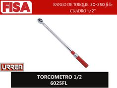 TORCOMETRO 1/2 6025FL. Rango de torque 30- 259 ft- lb- FERRETERIA INDUSTRIAL -FISA S.A.S Carrera 25 # 17 - 64 Teléfono: 201 05 55 www.fisa.com.co/ Twitter:@FISA_Colombia Facebook: Ferreteria Industrial FISA Colombia