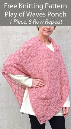 Free Knitting Pattern for Play of Waves Poncho in 1 Piece 8 Row Repeat - Poncho knit flat in one piece and seamed using an 8 row repeat drop stitch seam foam stitch. Can also be knit as a shawl. Sport weight yarn. Designed by Ann Linderhjelm. Poncho Knitting Patterns, Knitted Poncho, Knitted Shawls, Free Knitting, Super Bulky Yarn, Quick Knits, Sport Weight Yarn, Moss Stitch, Tricot
