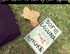 book review the choke Biological Mother, Crazy Life, Book Reviews, Have Time, Writing, A Letter, Writing Process