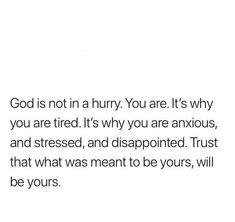 don't forget that unless your heart is tuned to God's and you seek the desires of your heart (meaning when things are aligned with Him) then things will be yours. Bible Verses Quotes, Jesus Quotes, Faith Quotes, True Quotes, Scriptures, Qoutes, Trusting God Quotes, Gods Timing Quotes, Trust Gods Timing