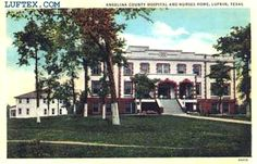 Angelina County Hospital, 1920's. Closed by new owner, Hospital Corporation of America, who built Woodland Heights Hospital to replace it. Parkwood Place nursing facility is located here today.