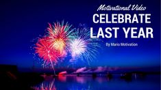 Celebrate last year - Motivation for 2018 Better Day, Motivational Videos, Dreaming Of You, Coaching, How To Get, Messages, Goals, Celebrities, Movie Posters
