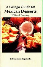 """""""A Gringo Guide to: Mexican Desserts,"""" print only available in the Biblioteca gift shop, Garrison and Garrison, La Deriva bookstores."""