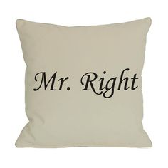 Mr. Right Pillow